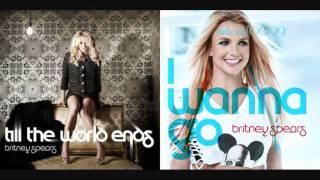 getlinkyoutube.com-Britney Spears - Till The World Ends vs. I Wanna Go (Mashup)