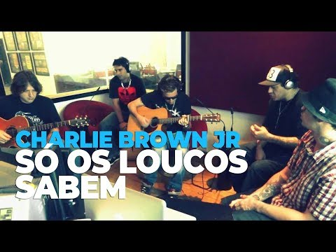 Charlie Brown Jr - S os Loucos Sabem (acstico) @ Mix FM