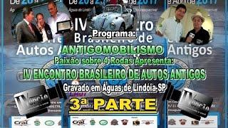 IV Encontro Brasileiro de Autos Antigos de Águas de Lindóia SP 3ª Parte