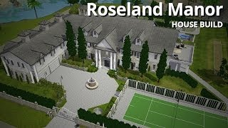 getlinkyoutube.com-The Sims 3 House Building - Roseland Manor (w/ CaithlinSims)
