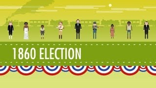 getlinkyoutube.com-The Election of 1860 & the Road to Disunion: Crash Course US History #18