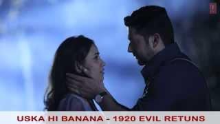 Uska Hi Banaa 1920 Evil Returns Arijit Singh