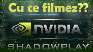 getlinkyoutube.com-Tutorials | GeForce ShadowPlay -- Cu ce filmez ??!