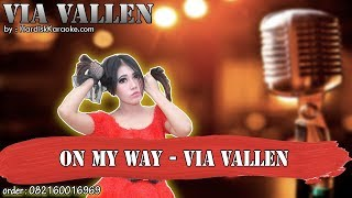 ON MY WAY - VIA VALLEN karaoke tanpa vokal | KARAOKE DANGDUT