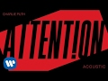 Charlie Puth - Attention Acoustic [Official Audio]