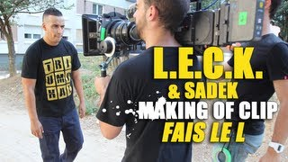 L.E.C.K - Making of du clip Fais le L