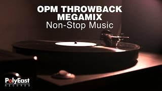 OPM Throwback Megamix - (Music Collection)