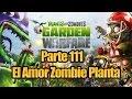 Plants vs Zombies Garden Warfare - Parte 111 - El Amor Zombie Planta