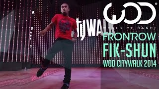 getlinkyoutube.com-Fik-Shun | World of Dance Live | FRONTROW | Citywalk 2014 #WODLIVE '14