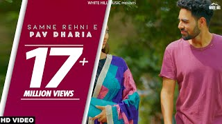 Samne Rehni E (Full Video) SOLO | Pav Dharia | White Hill Music | New Punjabi Songs 2018