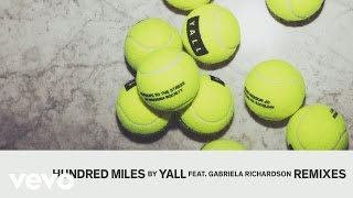 getlinkyoutube.com-Yall - Hundred Miles (Blinkie Remix Audio) ft. Gabriela Richardson