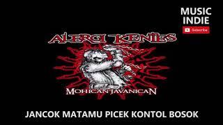 Alergi Kentes - Jancok Matamu Picek