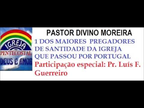 PASTOR DIVINO MOREIRA da IPDA-1 dos maiores pregadores de santidade e de sã doutrina