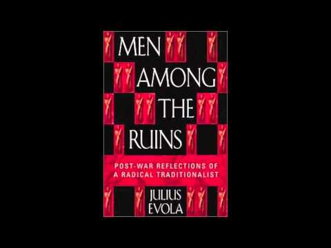 Men Among the Ruins - Julius Evola - Chapter I: Revolution, Counter-revolution, Tradition