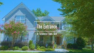 The Entrance a Faceless Films Skit