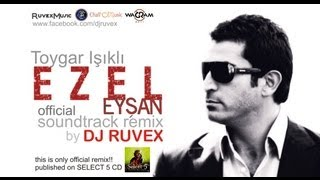 getlinkyoutube.com-DJ RUVEX feat.Toygar Isikli-Ezel DJ RUVEX REMIX(OFFICIAL)