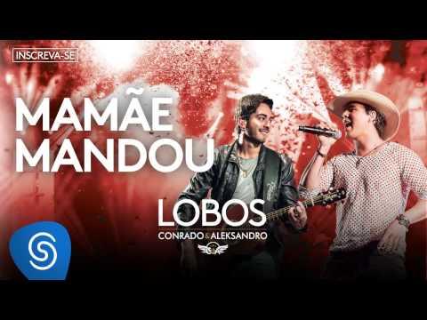 Conrado e Aleksandro - Mamãe Mandou (Álbum Lobos) [Áudio Oficial]