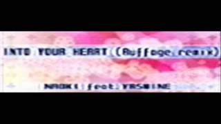 INTO YOUR HEART (Ruffage remix) -Full Version-