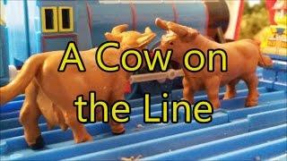 getlinkyoutube.com-A Cow on the Line TOMY Remake