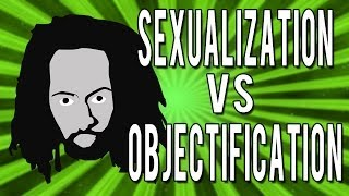 Sexualization vs Objectification