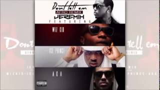 Jeremih ft Wizkid, Ice Prince and A.K.A.