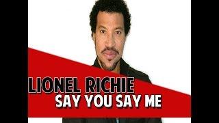 Lionel Richie - Say You Say Me (Legendado)