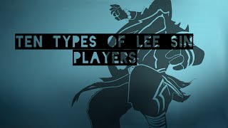10 Types of Lee Sin Players