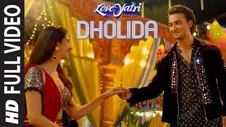 Dholida Full Video | LOVEYATRI | Aayush S | Warina H|Neha Kakkar, Udit N, Palak M, Raja H,Tanishk B