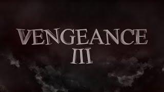 Vengeance Revamp 3: by Fungus, Quake, Triplez, zZera, Anathema, Kidsgalaxy, and Crooked, ft. zZera