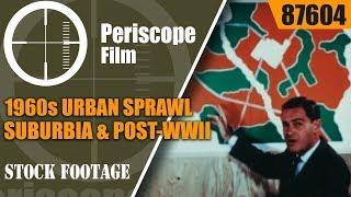 1960s URBAN SPRAWL, SUBURBIA & POST-WWII HOUSING BOOM VINTAGE FILM 87604