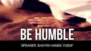 getlinkyoutube.com-Be Humble - Shaykh Hamza Yusuf