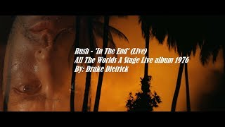 Rush - In The End (Live) All The Worlds A Stage 1976 XF11