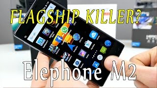 getlinkyoutube.com-Elephone M2 - is this the biggest, best and most awesome china phone ? a real flagship killer? [4K]