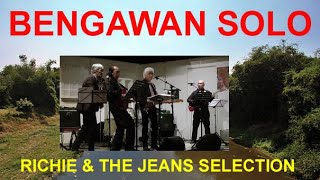 BENGAWAN SOLO   RICHIE & THE JEANS SELECTION