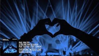 getlinkyoutube.com-Paul van Dyk & Ronald van Gelderen ft Gaelan & Eric Lumiere - Everyone Needs Love (VANDIT Club Mix)