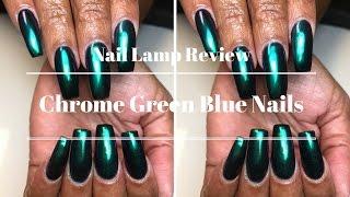 Chrome Green Blue Nails| Nail Lamp Review