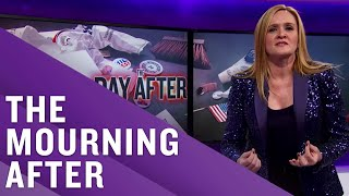 The Morning After The Election w/ Samantha Bee