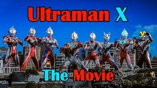 Ultraman X The Movie (Legendary Ultraman VS Zaigorg) English Sub HD
