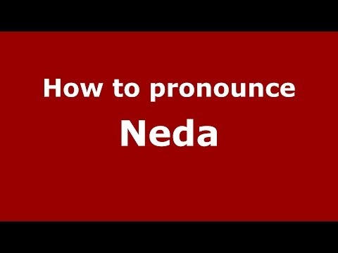 How to pronounce Neda (Spanish/Spain) - PronounceNames.com