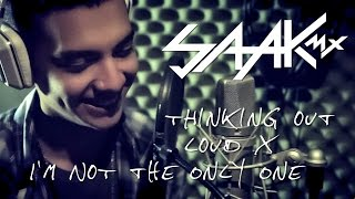Thinking Out Loud X I'm Not The Only One (Ed Sheeran & Sam Smith Cover) - Saak