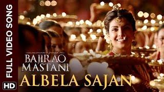 Albela Sajan Full Video Song   Bajirao Mastani