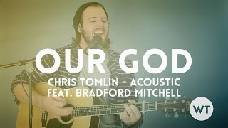 Our God - Chris Tomlin - Chord Video (feat. Bradford Mitchell)