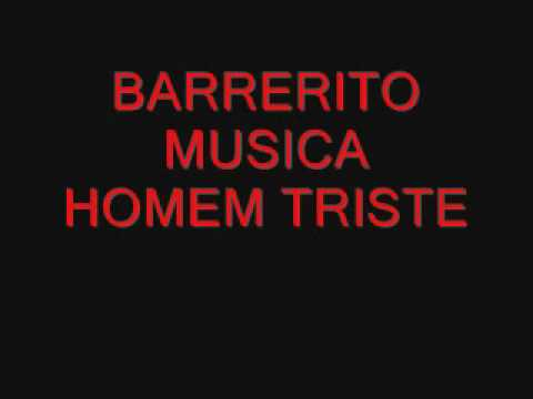 BARRERITO MUSICA HOMEM TRISTE