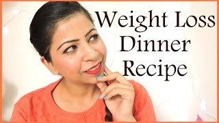 getlinkyoutube.com-Weight Loss Dinner Recipe -  Low Calorie Indian Dinner Foods For Weight Loss
