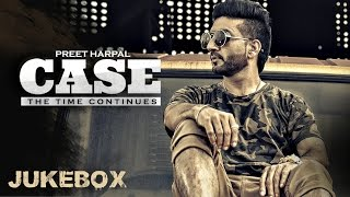 getlinkyoutube.com-Preet Harpal: Case (Full Album) Audio Songs | Jukebox | Latest Punjabi Songs 2016