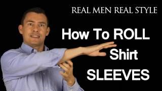 getlinkyoutube.com-How To Roll Up Shirt Sleeves - 3 Ways To Fold Mens Dress Shirt Sleeve - Male Style Advice