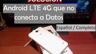 getlinkyoutube.com-android LTE 4G que no conecta a datos SOLUCIÒN