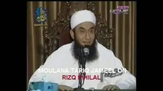 Molana Tariq Jameel Bayan on Rizq e Halal