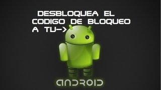 getlinkyoutube.com-Como Desbloquear El Codigo De Bloqueo A Tu Android (Bien Explicado)