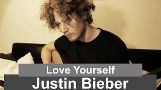 Love Yourself - Justin Bieber (Acoustic Cover)
